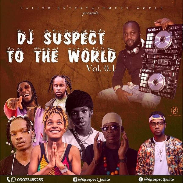 DOWNLOAD: DJ Suspect To The World Mixtape 2019