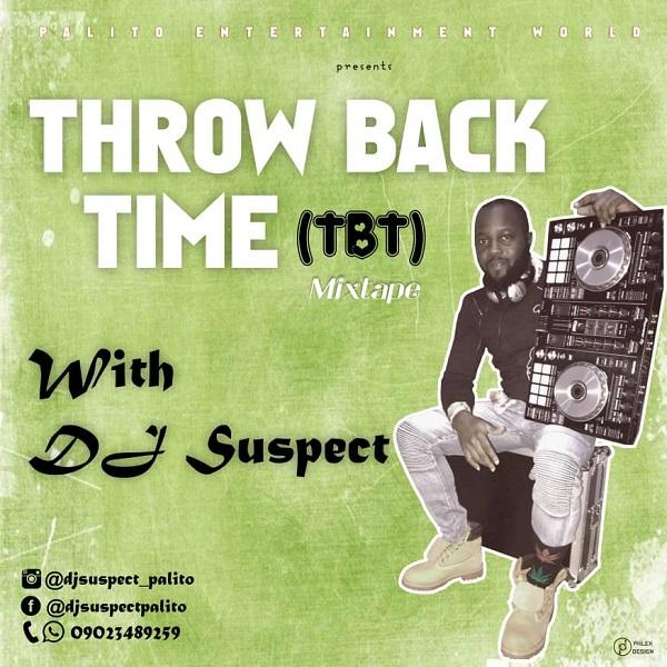 DJ Suspect Throw Back Time (TBT) Mixtape