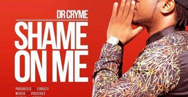 Dr Cryme Shame On Me