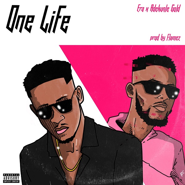 MUSIC : Era Ft. Adekunle Gold – One Life (Remix)