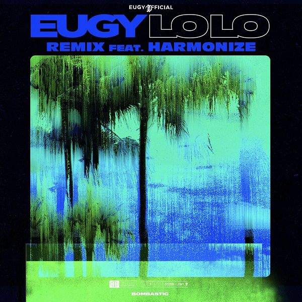Eugy – Lolo (Remix) ft  Harmonize MP3 DOWNLOAD | NaijaVibes