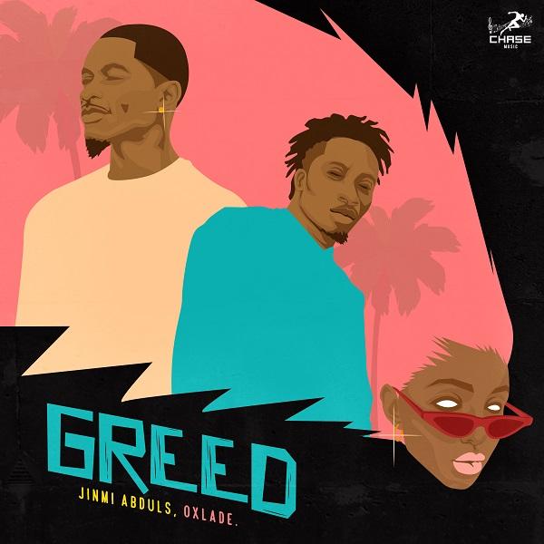 Download Jinmi Abduls And Oxlade – GREED [Music]