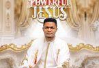 Joe Praize Powerful Jesus