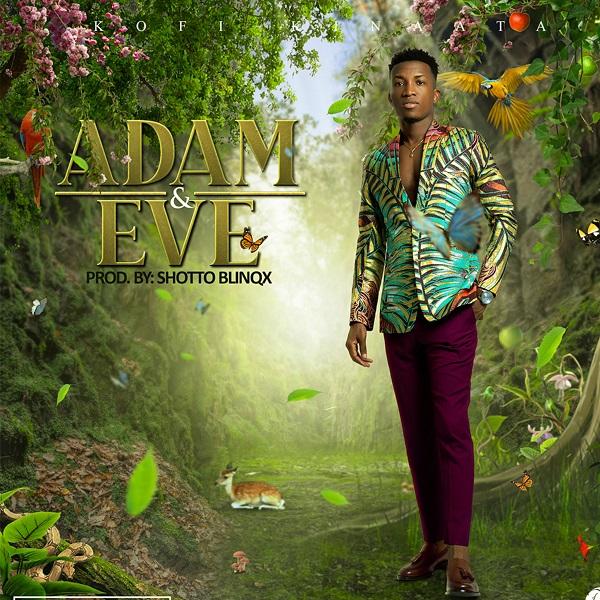 DOWNLOAD: Adam And Eve — Kofi Kinaata (mp3)