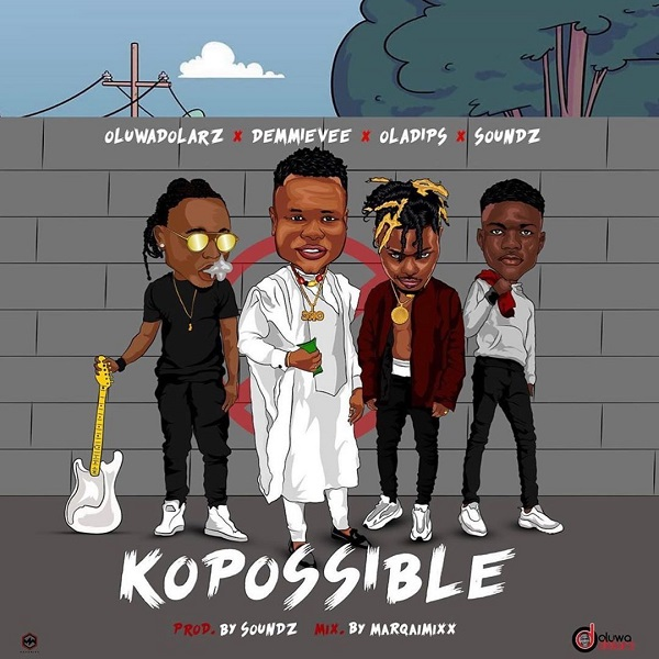 DOWNLOAD MP3: Oluwadolarz – KOPOSSIBLE Ft. Demmie Vee (feat. Oladips X Soundz)