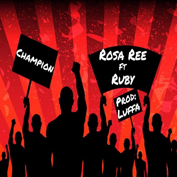 Download Mp3: Rosa Ree ft. Ruby – Champion