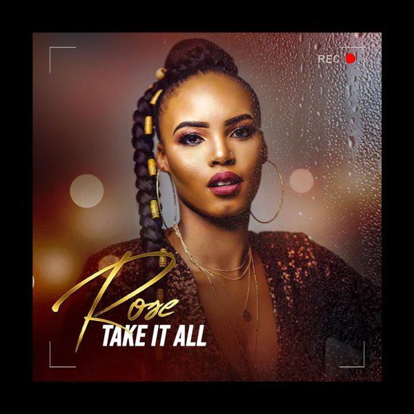 Rose Nkau Take It All