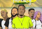 Tulenkey Proud Fuck Boys( Ghana Version) Feat Lil Shaker RJZ Kubolor Sister Derby
