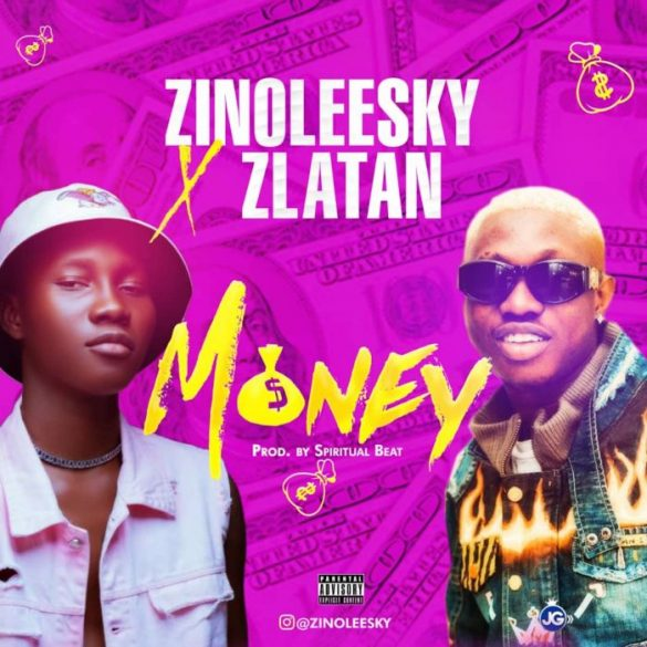 DOWNLOAD MUSIC: Zinoleesky – Money Ft. Zlatan Ibile .Mp3