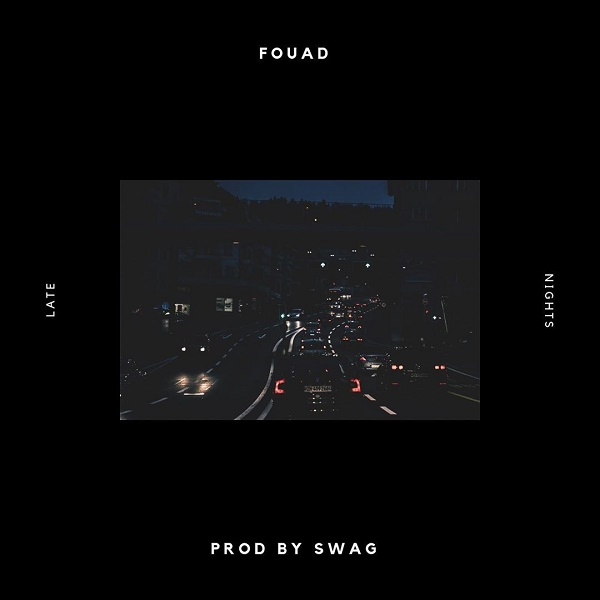 Ghana Song: Fouad – Late Nights Download Mp3