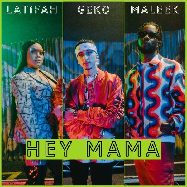 Download Mp3: Geko – Hey Mama Ft. Maleek Berry x Latifah