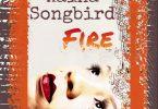 Kaina Songbird Fire