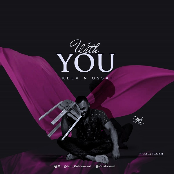 Kelvin Ossai With You