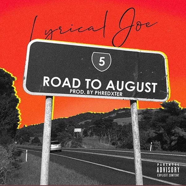 Lyrical Joe Road To August