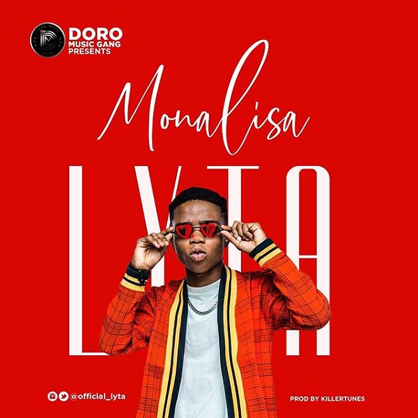DOWNLOAD MP3: Lyta – Monalisa (Prod. by Killertunes)
