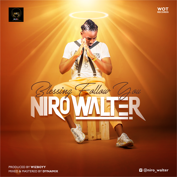 Niro Walter Blessing Follow You
