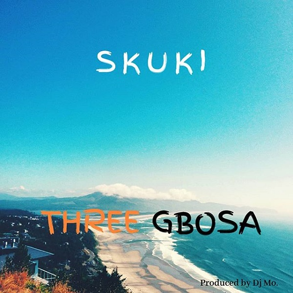 Download Music: Skuki – Three Gbosa
