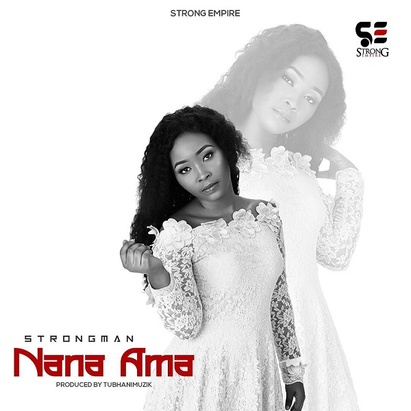 Download Music: Strongman – Nana Ama
