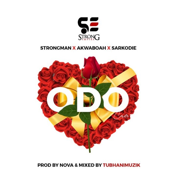 Download Music: Strongman – Odo (Cover) Ft. Sarkodie feat. Akwaboah