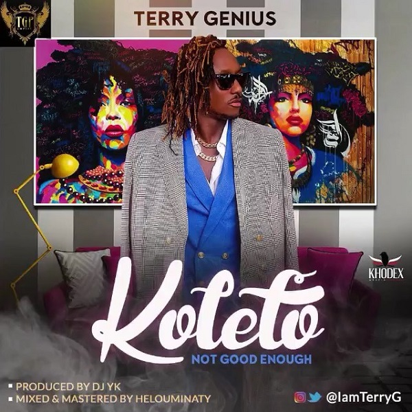 DOWNLOAD AUDIO: Terry G – Koleto (Not Good Enough)