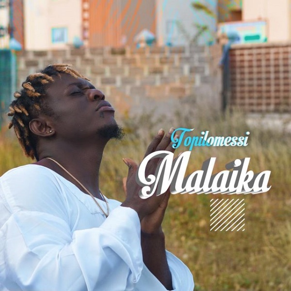 DOWNLOAD: Topilomessi – Malaika » Musik