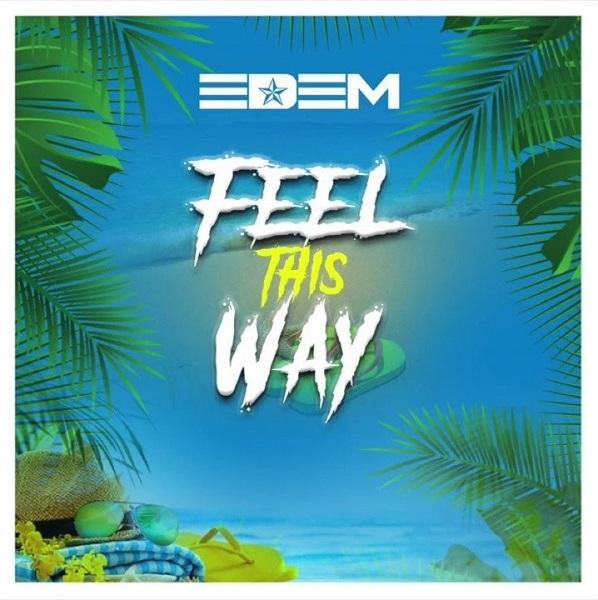Edem Feel This Way
