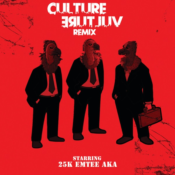 25k Culture Vulture (Remix)