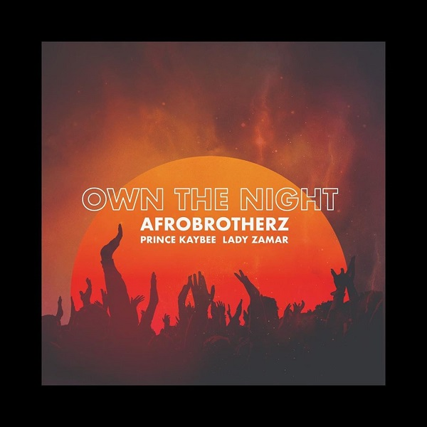 Afro Brotherz Own The Night