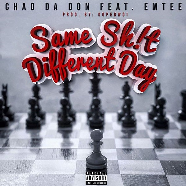 Chad Da Don Same Shit Different Day