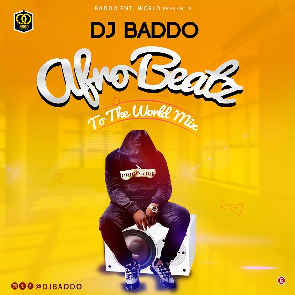 DJ Baddo Afro Beatz To The World Mix