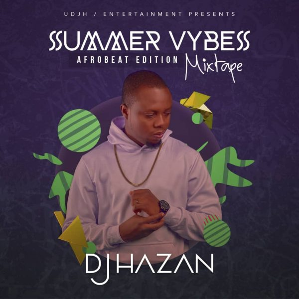 DOWNLOAD DJ Hazan – Summer Vybes Mixtape (Afrobeat Edition)