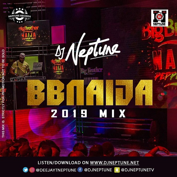 DJ Neptune – BBNaija 2019 Party Mix MP3 DOWNLOAD | NaijaVibes