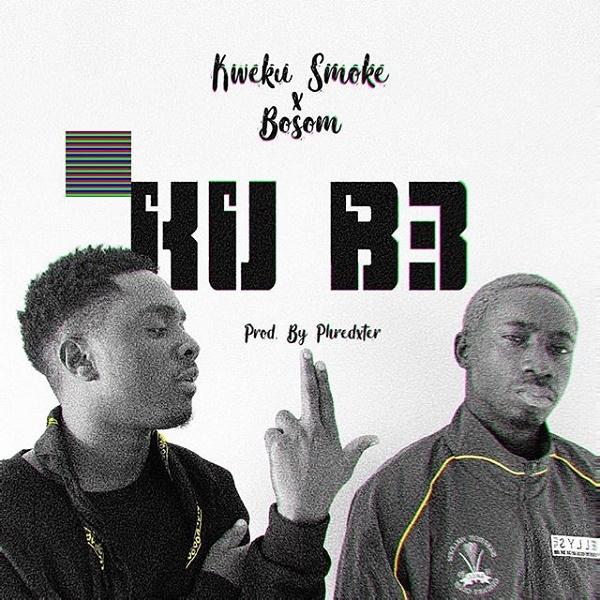 Kweku Smoke Ft. Bosom – Ku B3 (Music)
