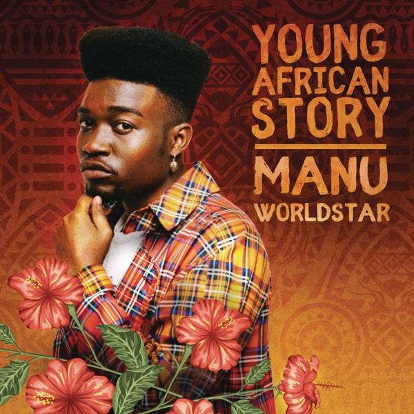 Manu WorldStar Young African Story