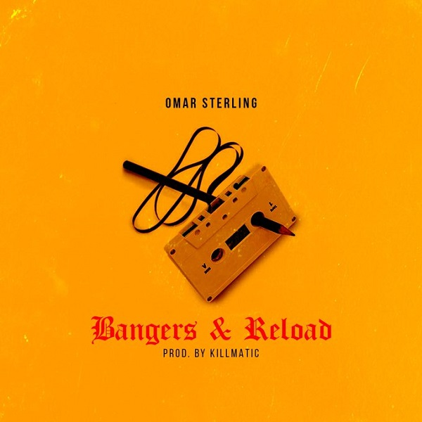 Omar Sterling Bangers and Reload