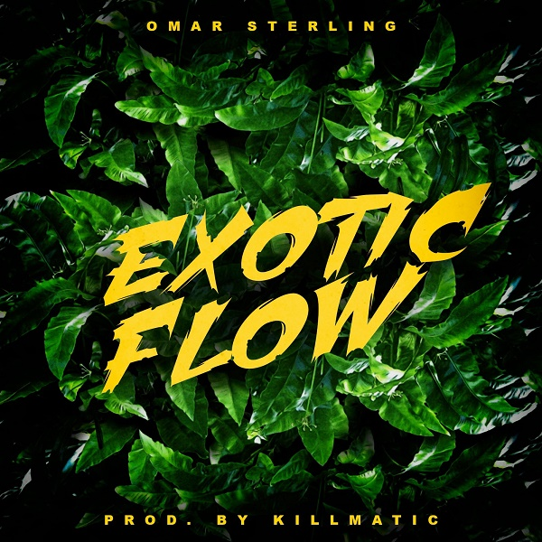 Download Ghana Music: Omar Sterling – Exotic Flow