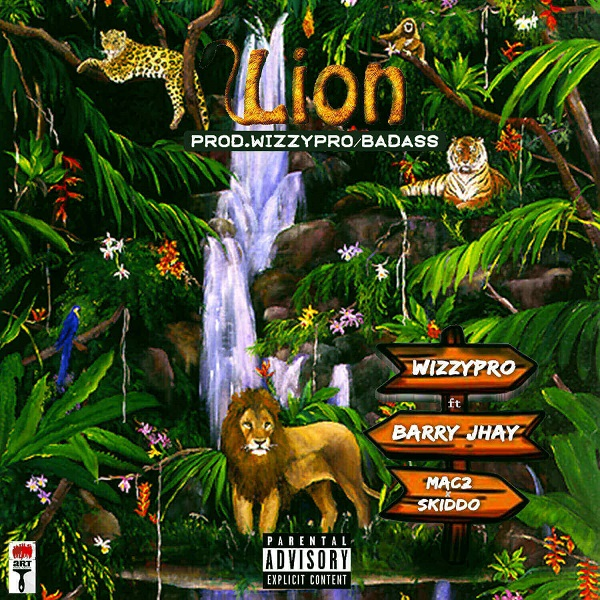 DOWNLOAD MP3: WizzyPro – Lion Ft. Barry Jhay x Mac 2 And Skido