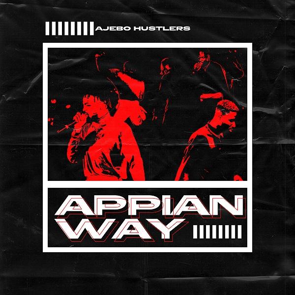 Ajebo Hustlers Appian Way