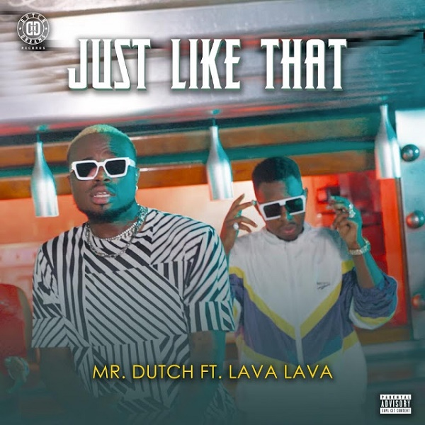 Mr Dutch – Just Like That ft  Lava Lava MP3 DOWNLOAD