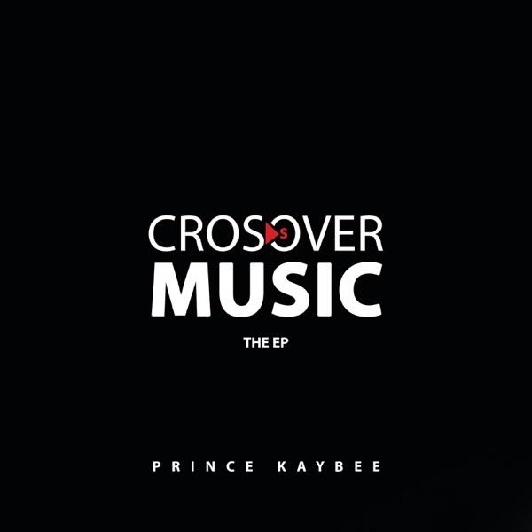 Prince Kaybee Cross Over Music EP