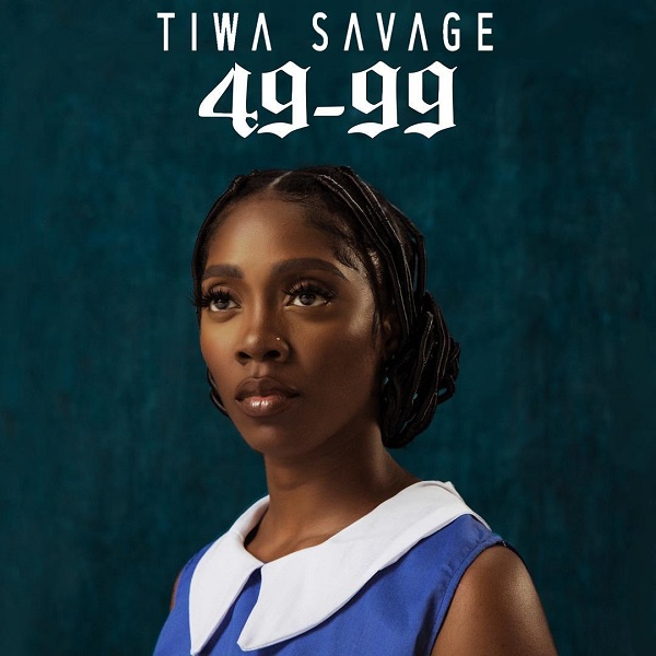 Tiwa Savage – 49-99 MP3 DOWNLOAD | NaijaVibes