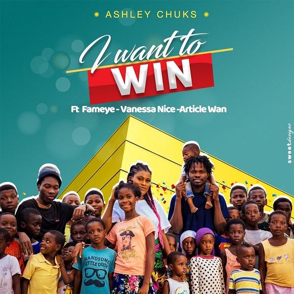 Ashley Chuks I Want To Win