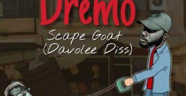 Dremo Scape Goat Part 2