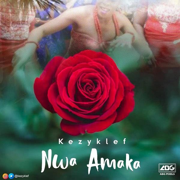KezyKlef Nwa Amaka