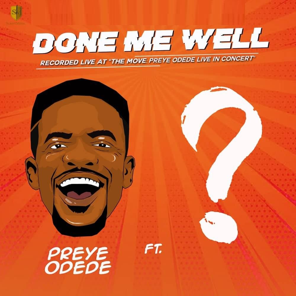 Preye Odede Done Me Well