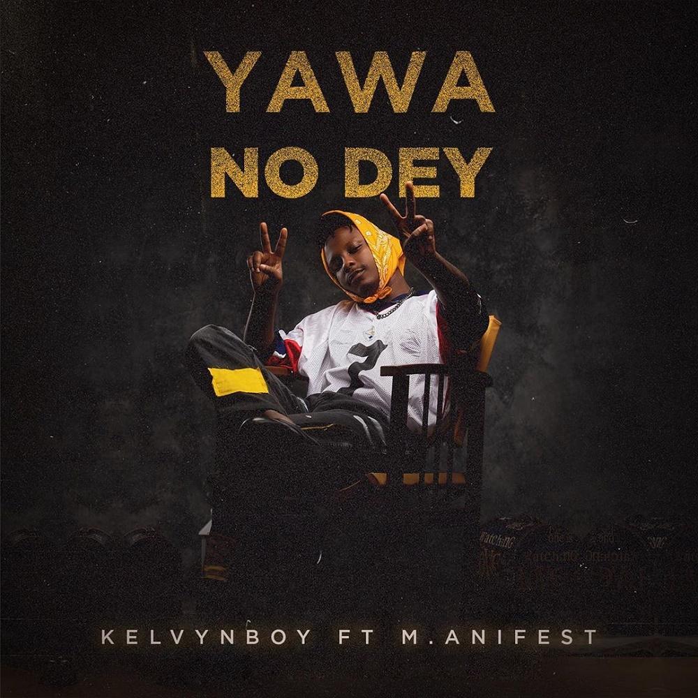 Kelvynboy Yawa No Dey