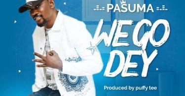 Pasuma We Go Dey