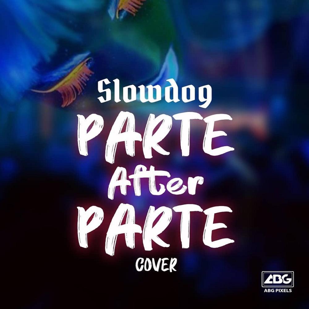 Slowdog Parte After Parte