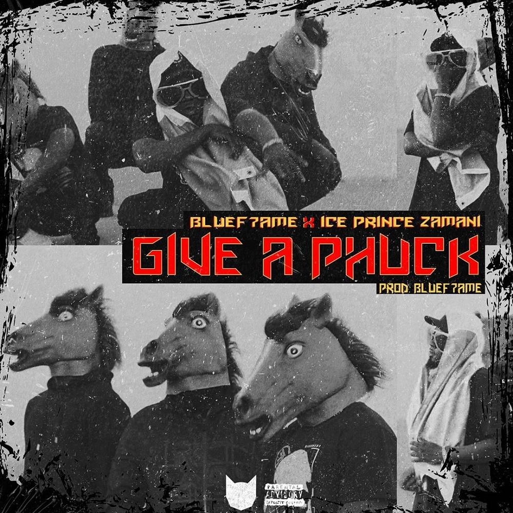 Bluef7ame Give A Phuck