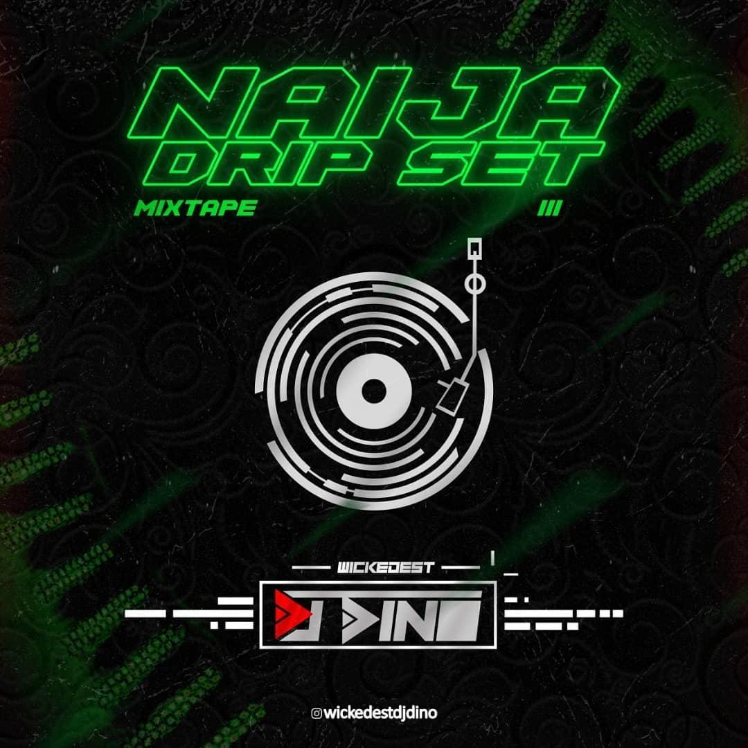 DJ Dino Naija Drip Set Mixtape Vol. III